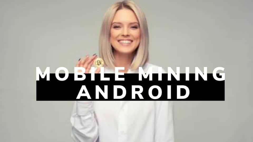 mobile mining android