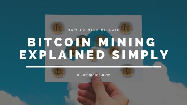 Bitcoin Mining Explained Simply