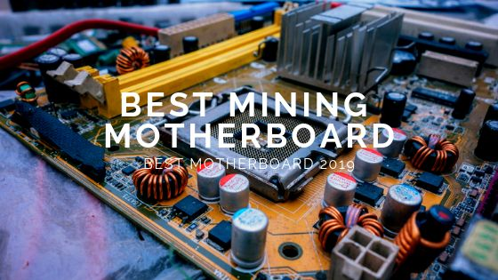 best motherboard for mining