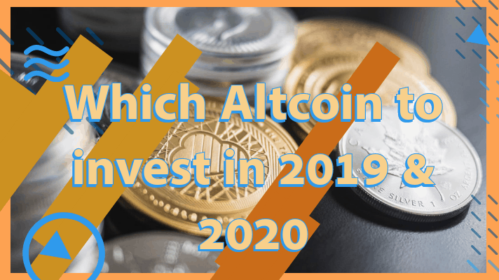 Which-Altcoins-to-Invest 2019 ,2020
